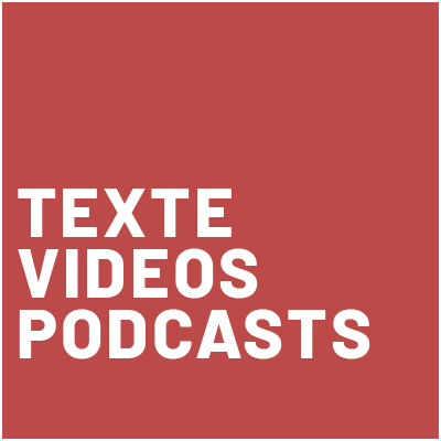 Texte - Videos - Podcasts
